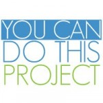 You Can Do This Project